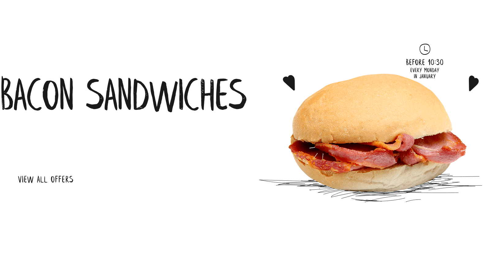 Bacon sandwiches only £2.00